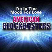 I'm in the Mood for Love: American Blockbusters de Various Artists