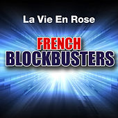 La vie en rose: French Blockbusters de Various Artists