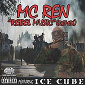 Rebel Music (Remix) (feat. Ice Cube) - Single de MC Ren
