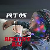 Put On - Single by Rexx Life Raj