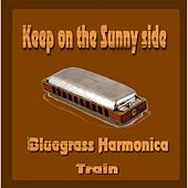 Keep On the Sunny Side de Bluegrass Harmonica Train