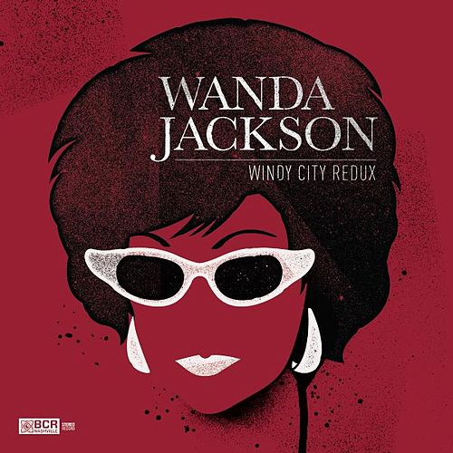 Windy City Redux by Wanda Jackson