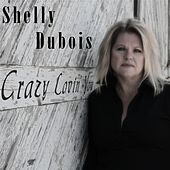 Crazy Lovin' You by Shelly Dubois