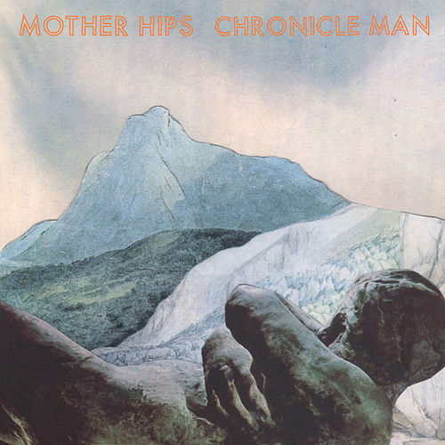 Chronicle Man von The Mother Hips