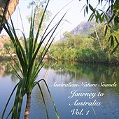 Journey to Australia - Vol. 1 by Australian Nature Sounds