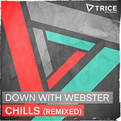 Chills (Remixed) by Down with webster