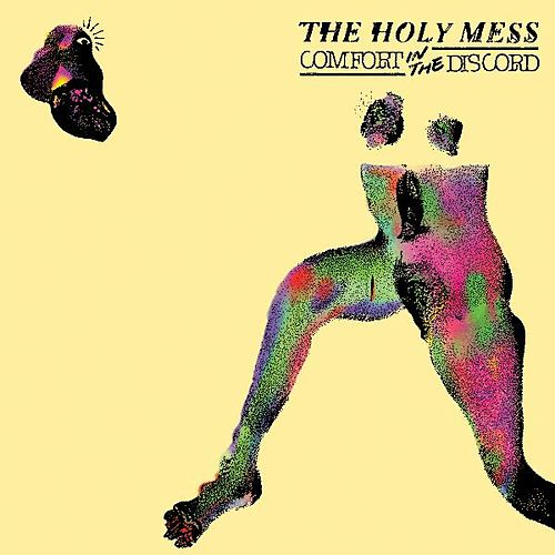 Comfort in the Discord by The Holy Mess