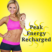 Peak Energy Recharged (The Best Music for Aerobics, Pumpin' Cardio Power, Plyo, Exercise, Steps, Barré, Curves, Sculpting, Abs, Butt, Lean, Twerk, Slim Down Fitness Workout) von Various Artists