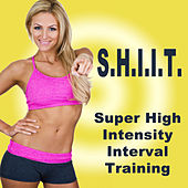 S.H.I.I.T. - Super High Intensity Interval Training von Various Artists