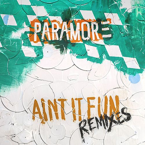 Ain't It Fun: Remixes by Paramore