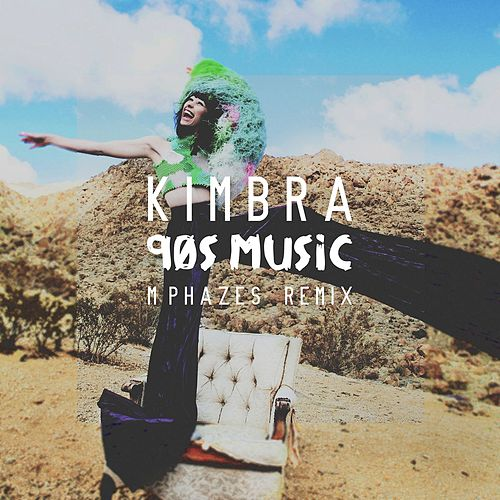 90s Music (M-Phazes Remix) by Kimbra