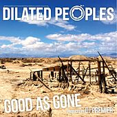 Good As Gone von Dilated Peoples