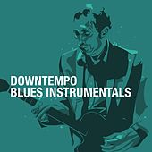 Downtempo Blues Instrumentals de Various Artists