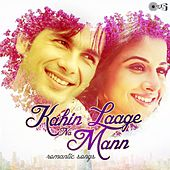 Kahin Laage Na Mann (Romantic Hits) by Various Artists