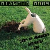 Dig a Little Deeper EP de Diamond Dogs