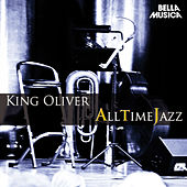 All Time Jazz: King Oliver by Various Artists
