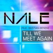 Till We Meet Again (Remixes) by Nale