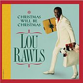 Christmas Will Be Christmas by Lou Rawls
