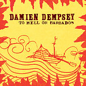 To Hell or Barbados by Damien Dempsey