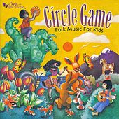 Circle Game Folk Music For Kids by Various Artists