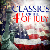 Classics For The 4th Of July von Various Artists
