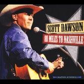 80 Miles to Nashville by Scott Dawson