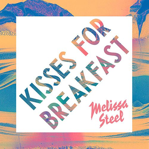 Kisses For Breakfast (feat. Popcaan) de Melissa Steel
