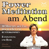 Power Meditation am Abend - 10 Minuten den Tag beschließen und runterkommen - Entspannung und Ruhe von Various Artists