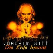 Die Erde brennt by Joachim Witt
