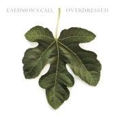 Overdressed de Caedmon's Call