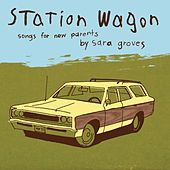 Station Wagon - Songs for Parents de Sara Groves