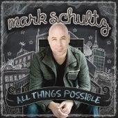 All Things Possible von Mark Schultz