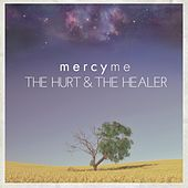 The Hurt & The Healer de MercyMe