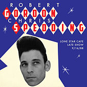 Lone Star Cafe Late Show 9/16/88 by Chris Spedding
