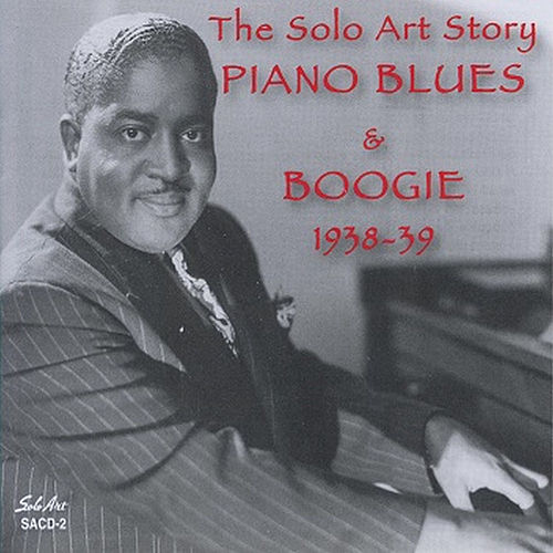 The Solo Art Story: Piano Blues & Boogie, Vol. 1 by Various Artists