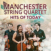 Hits of Today by Manchester String Quartet