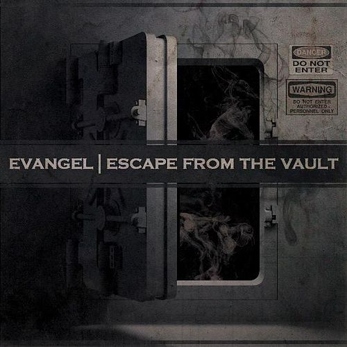 Escape from the Vault by Evangel