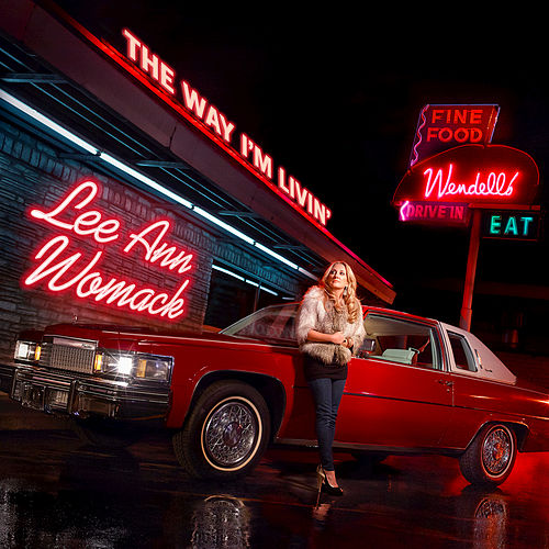 The Way I'm Livin' by Lee Ann Womack