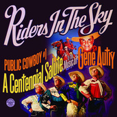 Public Cowboy #1: A Centennial Salute to the Music of Gene Autry by Riders In The Sky