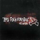 Los Folkloristas 40 Años by Los Folkloristas