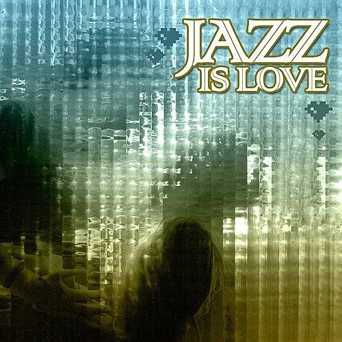 Love Is Jazz von Various Artists