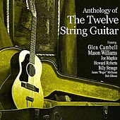 Anthology Of The Twelve String Guitar by Various Artists