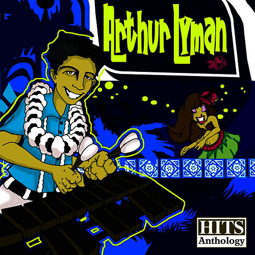 Hits Anthology by Arthur Lyman