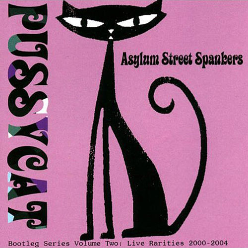 Pussycat by Asylum Street Spankers