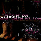 Pickin' On Gretchen Wilson: A Bluegrass Tribute Volume 2 - Hell Yeah by Pickin' On