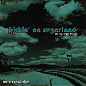 Pickin' On Sugarland: We Drove All Night -  The Bluegrass Tribute by Pickin' On