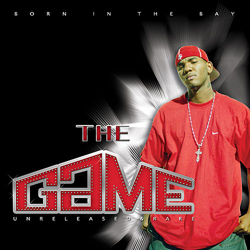 Born In The Bay by The Game