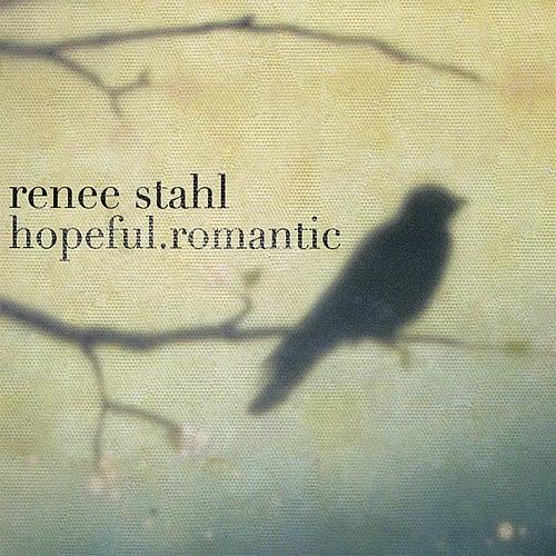 hopeful.romantic by Renee Stahl