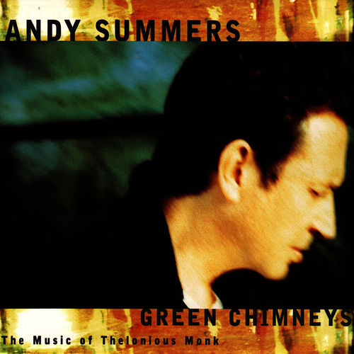 Green Chimneys: The Music of Thelonious Monk by Andy Summers