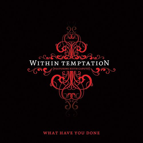 What Have You Done by Within Temptation